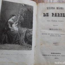 Libros antiguos: ANTIGUO LIBRO NUESTRA SEÑORA DE PARIS, VICTOR HUGO, 1841. BARCELONA.. Lote 198805790