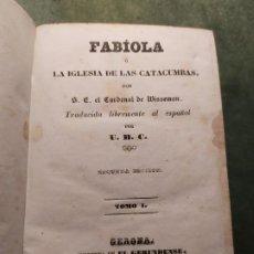 Libros antiguos: 1861. FABIOLA O LA IGLESIA DE LAS CATACUMBAS. CARDENAL WISSEMAN. COMPLETO. . Lote 198848272