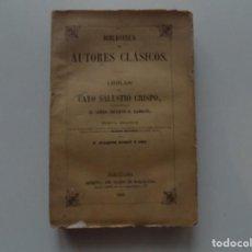 Libros antiguos: LIBRERIA GHOTICA. OBRAS DE CAYO SALUSTIO CRISPO.1865.BIBLIOTECA DE AUTORES CLÁSICOS.. Lote 198897663