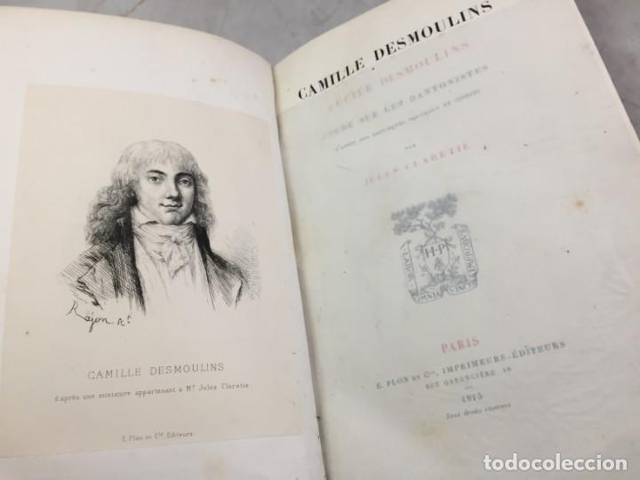 CAMILLE DESMOULINS, LUCILE DESMOULINS, ETUDE SUR LES DANTONISTES, DOCUMENTS NOUVEAUX. 1875 CLARETIE (Libros antiguos (hasta 1936), raros y curiosos - Literatura - Narrativa - Clásicos)