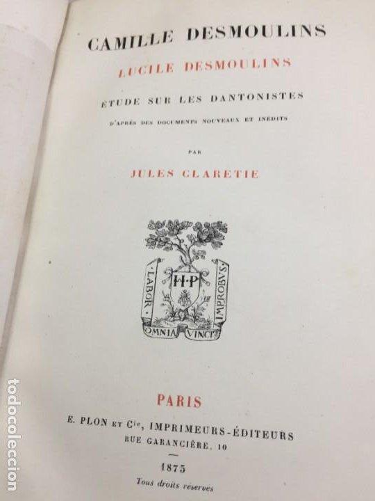 Libros antiguos: Camille Desmoulins, Lucile Desmoulins, Etude sur les Dantonistes, documents nouveaux. 1875 Claretie - Foto 2 - 199109287