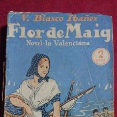 Libros antiguos: FLOR DE MAIG TRADUCCIO DE M.DURAN I TORTAJADA AUTOR:V. BLASCO IBAÑEZ. Lote 199153137