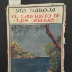 Libros antiguos: EL LABERINTO DE LAS SIRENAS, PIO BAROJA, 1923. Lote 199233283