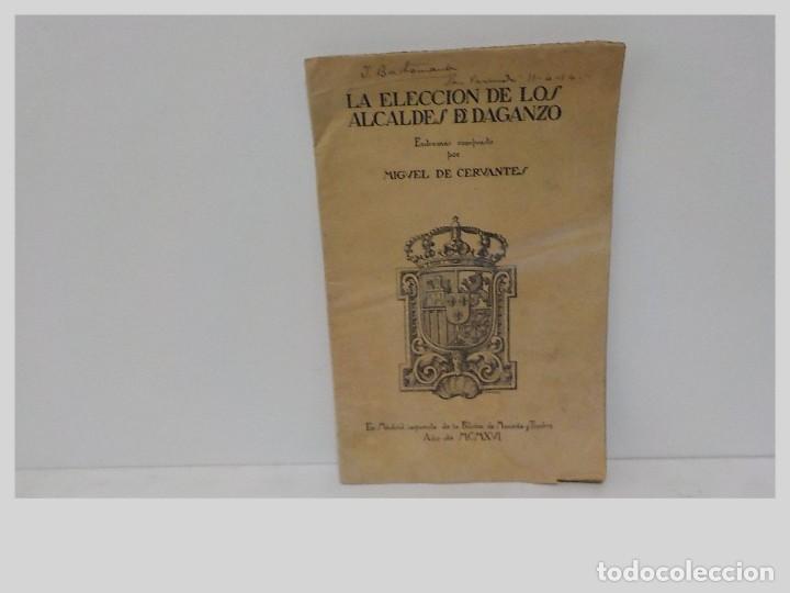 LA ELECCION DE LOS ALCALDES DE DAGANZO.MIGUEL DE CERVANTES.AÑO 1916 segunda mano
