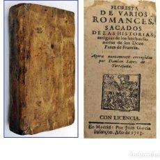 Libros antiguos: AÑO 1713: MADRID. FLORESTA DE VARIOS ROMANCES SACADOS DE LAS HISTORIAS ANTIGUAS. PERGAMINO.. Lote 200400408