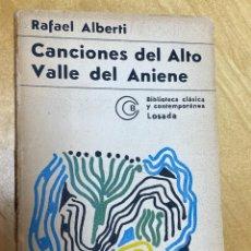 Libros antiguos: CANCIONES DEL ALTO VALLE DEL ANIENE. RAFAEL ALBERTI. 1ª EDICIÓN.. Lote 200727478