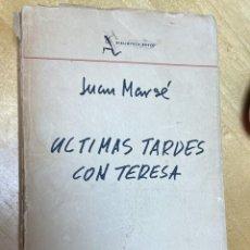 Libros antiguos: ULTIMAS TARDES CON TERESA. JUAN MARSÉ. PRIMERA EDICION. Lote 200730428