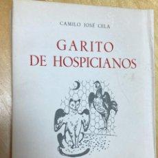 Libros antiguos: GARITO DE HOSPICIANOS O GUIRIGAY DE IMPOSTURAS Y BAMBOLLAS. CAMILO JOSE CELA. 1ª EDICION. Lote 200732050