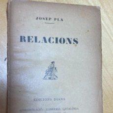 Libros antiguos: AÑO 1927.- RELACIONS. JOSEP PLA. 1ª EDICIÓN.. Lote 200740861