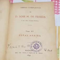 Libros antiguos: OBRAS COMPLETAS D JOSÉ M. DE PEREDA TOMÓ XV PEÑAS ARRIBA 1895 DE VIUDA É HIJOS M. TELLO SIGLO XIX. Lote 200889818