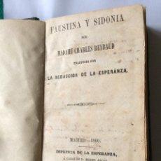 Libros antiguos: FAUSTINA Y SIDONIA POR MADAME CHARLES REYBAUD -MADRID 1860. Lote 201989613