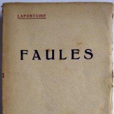 Libri antichi: L-5520. FAULES. LAFONTAINE. TRADUCCIÓ DE JOSEP CARNER. EDITORIAL CATALANA. ANYS 20. Lote 202016316