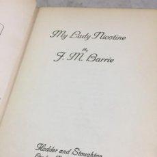 Libros antiguos: MY LADY NICOTINE JAMES MATTHEW BARRIE. HODDER & STOUGHTON, 1913. EX LIBRIS. IDIOMA INGLÉS.. Lote 202390525
