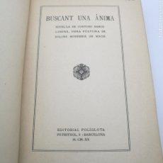 Libros antiguos: + BUSCANT UNA ÀNIMA 1920. Lote 203757533