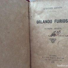 Libros antiguos: LUDOVICO ARIOSTO - ORLANDO FURIOSO. CUARTO, QUINTO, SEXTO EPISODIO. AÑO 1891. Lote 203961227