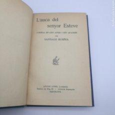 Libros antiguos: L'AUCA DEL SENYOR ESTEVE POR SANTIAGO RUSIÑOL. Lote 204096572