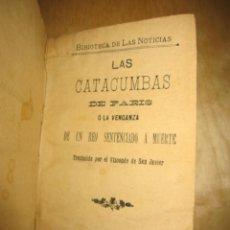 Libros antiguos: LAS CATACUMBAS DE PARÍS O LA VENGANZA DE UN REO SENTENCIADO A MUERTE. MÁLAGA 1893. Lote 204257613