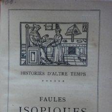 Libros antiguos: FAULES ISÒPIQUES. BARCELONA, 1908. HISTÒRIES D'ALTRE TEMPS, 178 PÁG. MUY ILUSTRADO. Lote 204841016