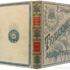 Libros antiguos: 1903 - ARGENTINA - ANÉCDOTAS, RELATOS Y COSTUMBRES DE EPOCA - ILUSTRADO - TRADICIONES ARGENTINAS. Lote 204978858