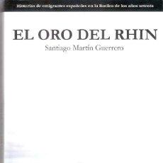 Libros antiguos: EL ORO DEL RHIN - SANTIAGO MARTIN GUERRERO. Lote 204983325