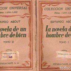 Libros antiguos: ABOUT, EDMUNDO - LA NOVELA DE UN HOMBRE DE BIEN. TOMO I Y II. Lote 205000133