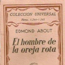 Libros antiguos: ABOUT, EDMUNDO - EL HOMBRE DE LA OREJA ROTA. Lote 205000365