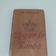 Libros antiguos: REY EN LA TUMBA . ANTHONY HOPE. 1910. Lote 205128165