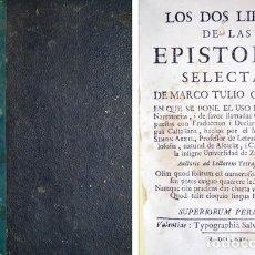 Libros antiguos: LOS DOS LIBROS DE LAS EPISTOLAS SELECTAS DE MARCO TULIO CICERON. 1770.. Lote 205180272