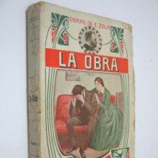 Libros antiguos: LA OBRA. EMILIO ZOLA TII - RARA EDICION 1911. Lote 205317367