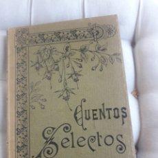 Libros antiguos: CUENTOS SELECTOS, LIBRO SIGLO XIX. Lote 205351490