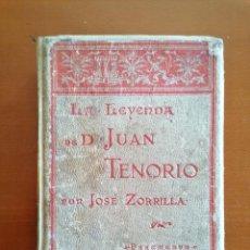 Libros antiguos: LA LEYENDA DE DON JUAN TENORIO * JOSE ZORRILLA ** AÑO 1895 ED. MONTANER Y SIMON ** LEER DESCRIPCION. Lote 205446517