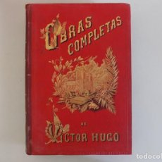 Libros antiguos: LIBRERIA GHOTICA. LUJOSA EDICIÓN DE LAS OBRAS COMPLETAS DE VICTOR HUGO.1888.6 TOMOS. Lote 205739073