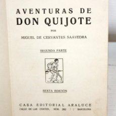 Libros antiguos: AVENTURAS DE DON QUIJOTE DE LA MANCHA. CASA EDITORIAL ARALUCE. 6ª EDICIÓN (2ª PARTE). Lote 206089873