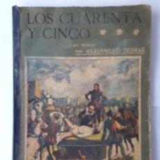Libros antiguos: LOS CUARENTA Y CINCO. POR ALEJANDRO DUMAS. TOMO PRIMERO, II ÉPOCA, NO. 91 - 1909. Lote 206273337