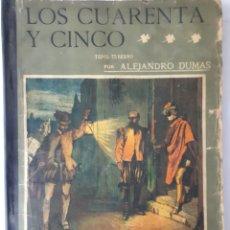 Libros antiguos: LOS CUARENTA Y CINCO. POR ALEJANDRO DUMAS. TOMO TERCERO. II ÉPOCA, NO. 93 - 1909. Lote 206276525