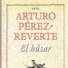 Libros antiguos: EL HUSAR - ARTURO PEREZ REVERTE. Lote 206465700
