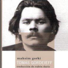 Libros antiguos: TOMAS GORDEIEFF ( TRADUCCION DE RUBEN DARIO ) - MAKSIM GORKI. Lote 206466126