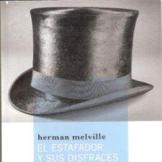Libros antiguos: EL ESTAFADOR Y SUS DISFRASES - HERMAN MELVILLE. Lote 206466460