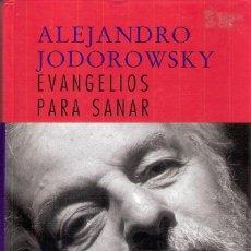 Libros antiguos: EVANGELIOS PARA SANAR - ALEJANDRO JODOROWSKY. Lote 206467085