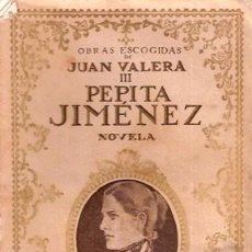 Libros antiguos: VALERA, JUAN - OBRAS ESCOGIDAS DE JUAN VALERA III. PEPITA JIMÉNEZ. NOVELA. Lote 206473097