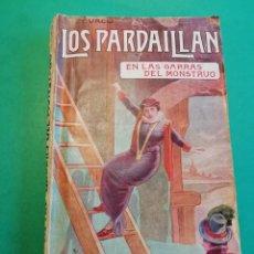 Libros antiguos: LOS PARDAILLAN EN LAS GARRAS DEL MONSTRUO AÑO 1925. Lote 206480140