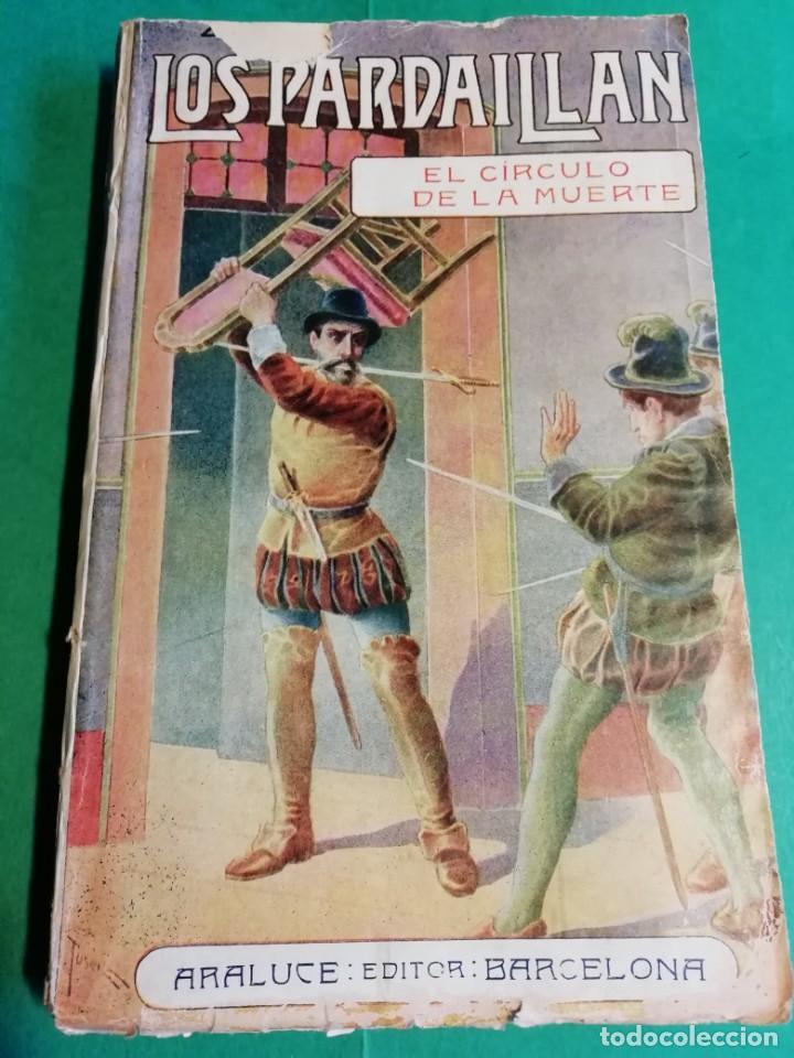 LOS PARDAILLAN EL CIRCULO DE LA MUERTE AÑO 1925 (Libros antiguos (hasta 1936), raros y curiosos - Literatura - Narrativa - Clásicos)