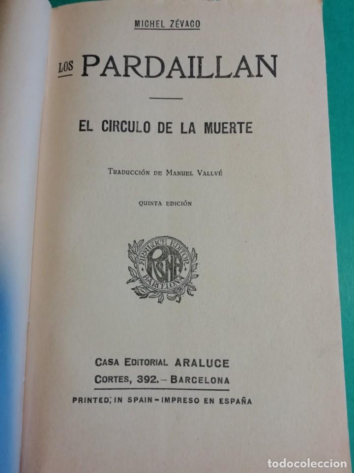 Libros antiguos: LOS PARDAILLAN EL CIRCULO DE LA MUERTE AÑO 1925 - Foto 2 - 206481403