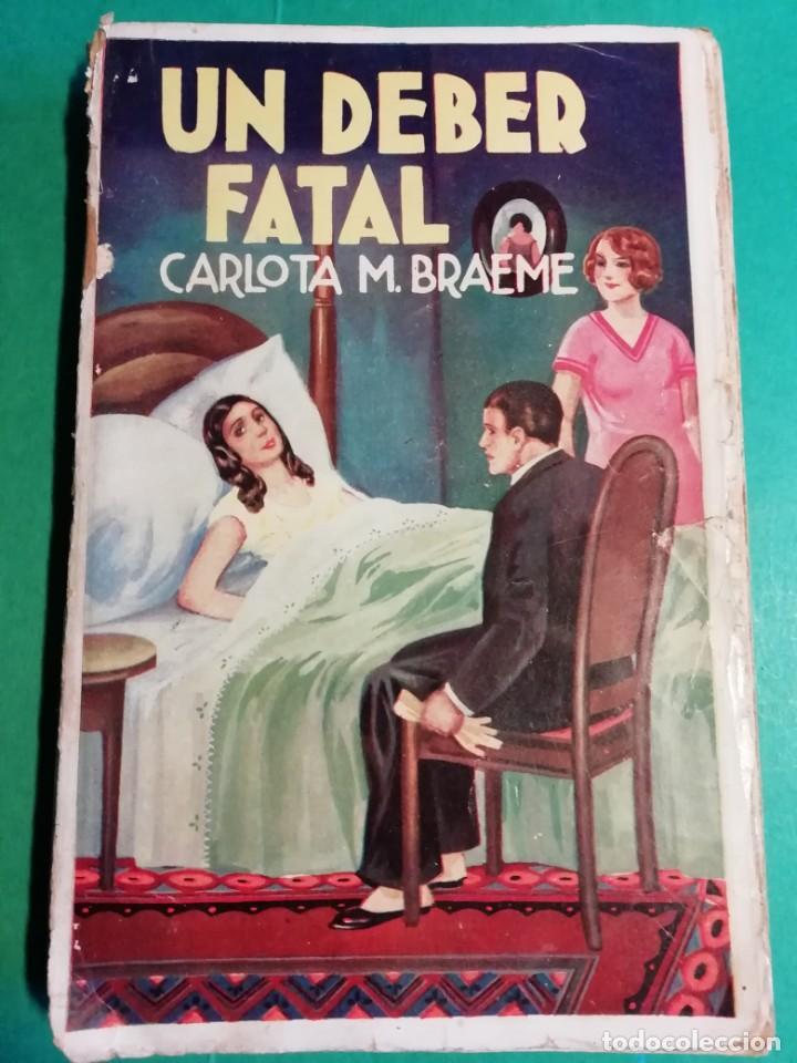 UN DEBER FATAL CARLOTA M. BRAEME (Libros antiguos (hasta 1936), raros y curiosos - Literatura - Narrativa - Clásicos)