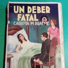 Libros antiguos: UN DEBER FATAL CARLOTA M. BRAEME. Lote 206489613