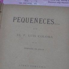 Libros antiguos: 001. PEQUEÑECES. LUIS COLOMA. LIBRO TERCERO.1890. Lote 206899043
