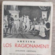 Libros antiguos: LOS RAGIONAMENTI. DIÁLOGOS LIBERTINOS ** ARETINO. Lote 206953406