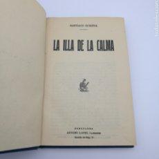 Libros antiguos: LA ILLA DE LA CALMA DE SANTIAGO RUSIÑOL. Lote 207160951