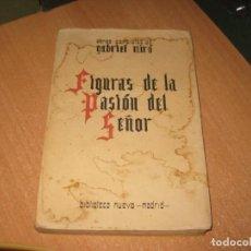 Libros antiguos: FIGURAS DE LA PASION DEL SEÑOR GABRIEL MIRO. Lote 207163681