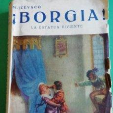 Libros antiguos: ¡ BORGIA ! LA ESTATUA VIVIENTE DE MICHEL CEVACO. Lote 208046006